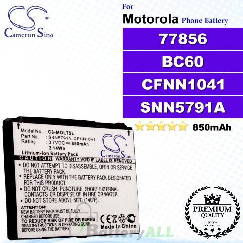 CS-MOL7SL For Motorola Phone Battery Model 77856 / BC60 / CFNN1041 / SNN5768 / SNN5768A / SNN5779A / SNN5781A / SNN5791A