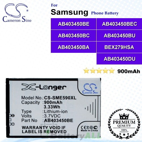 CS-SME590XL For Samsung Phone Battery Model AB403450BE / AB403450BEC / AB403450BC / AB403450BU / AB403450BA / BEX279HSA / AB403450DU
